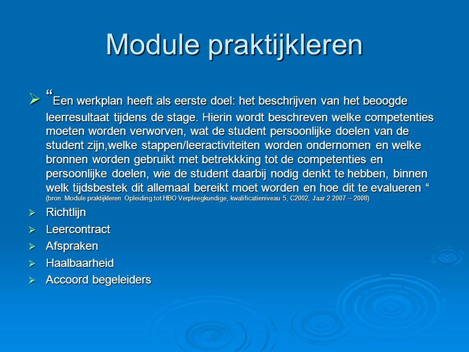 Module praktijkleren  Een werkplan heeft als eerste doel: het beschrijven van het beoogde leerresultaat tijdens de stage.