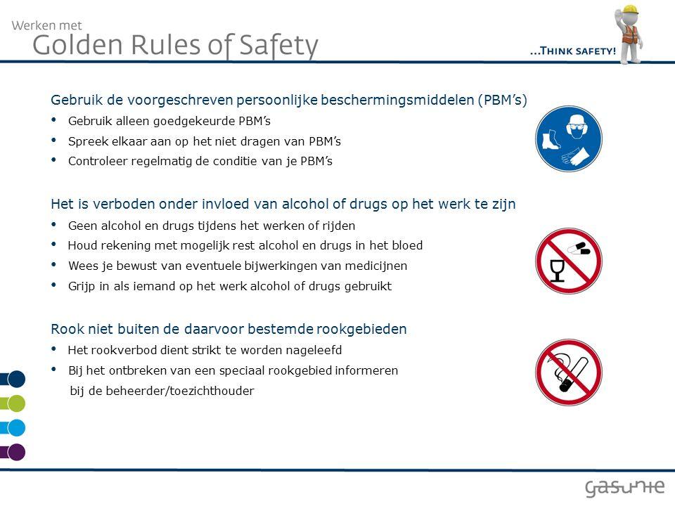 Gebruik de voorgeschreven persoonlijke beschermingsmiddelen (PBM's) Gebruik alleen goedgekeurde PBM's Spreek elkaar aan op het niet dragen van PBM's C