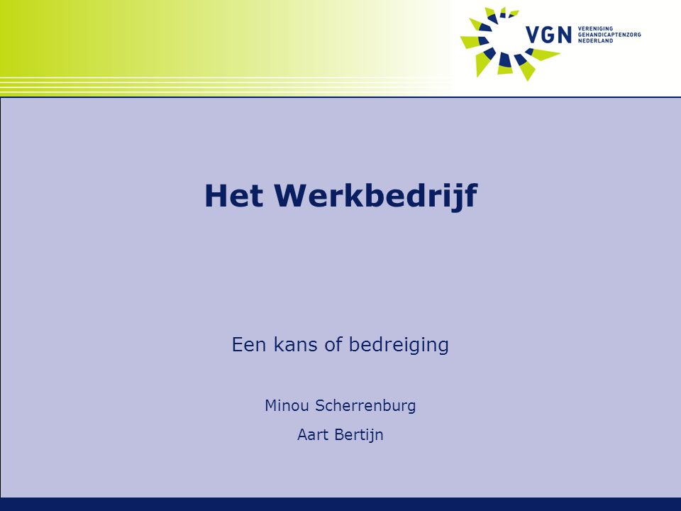 Het Werkbedrijf Een kans of bedreiging Minou Scherrenburg Aart Bertijn