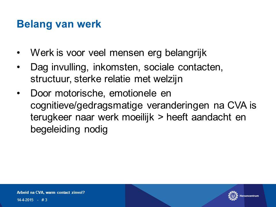 Persoonlijk bericht dhr. v.d. A. (nov 2014) 14-4-2015 Arbeid na CVA, warm contact zinvol? - # 14