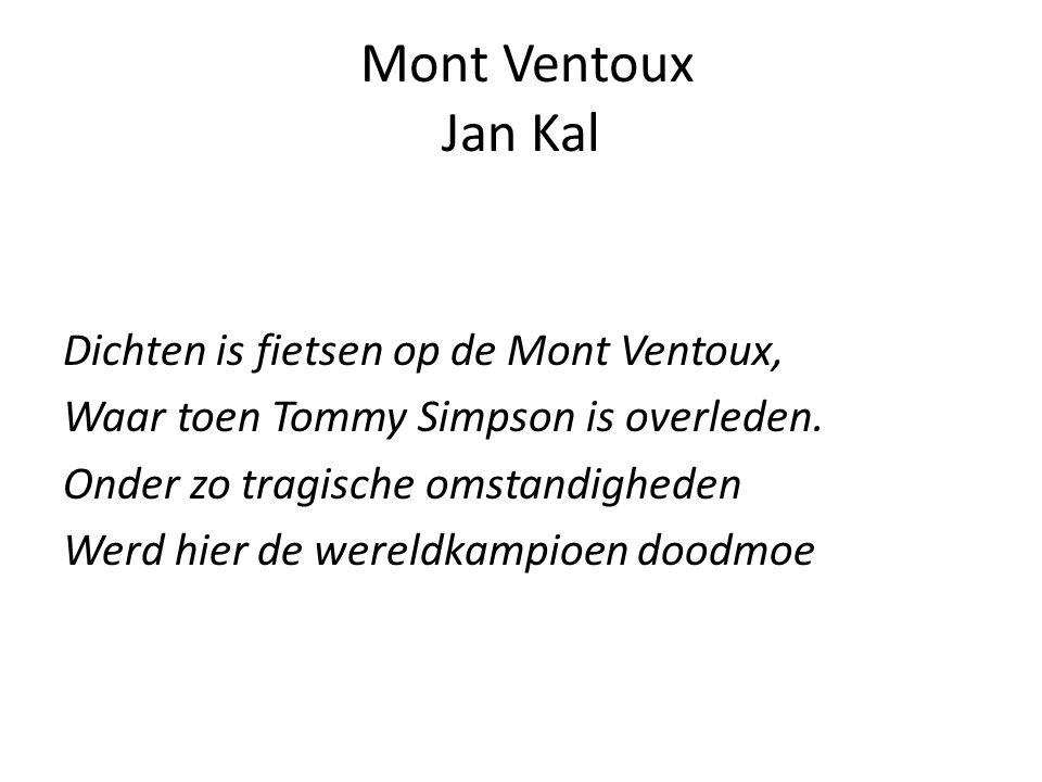Mont Ventoux Jan Kal Dichten is fietsen op de Mont Ventoux, Waar toen Tommy Simpson is overleden. Onder zo tragische omstandigheden Werd hier de werel