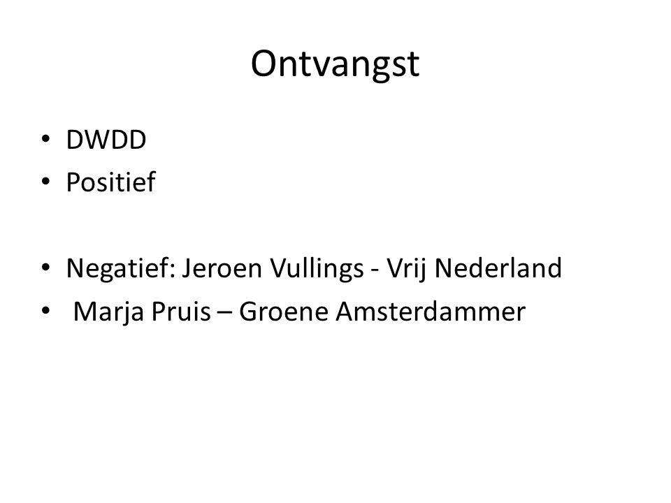 Ontvangst DWDD Positief Negatief: Jeroen Vullings - Vrij Nederland Marja Pruis – Groene Amsterdammer