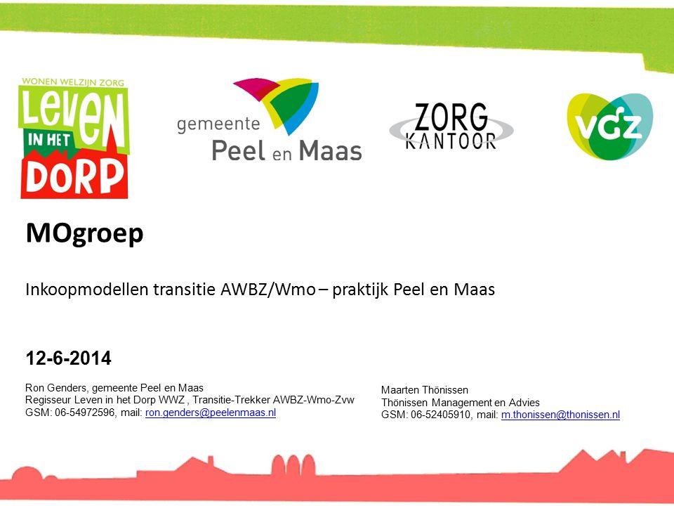 MOgroep 12-6-2014 Ron Genders, gemeente Peel en Maas Regisseur Leven in het Dorp WWZ, Transitie-Trekker AWBZ-Wmo-Zvw GSM: 06-54972596, mail: ron.gende