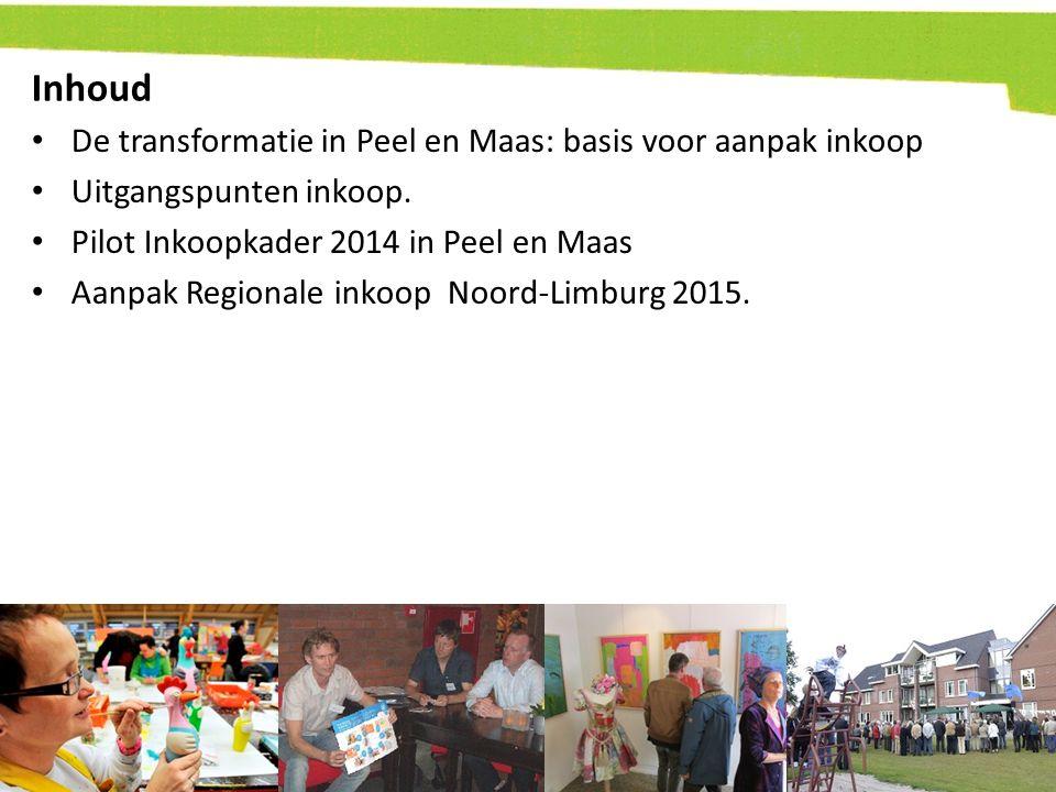Inhoud De transformatie in Peel en Maas: basis voor aanpak inkoop Uitgangspunten inkoop. Pilot Inkoopkader 2014 in Peel en Maas Aanpak Regionale inkoo