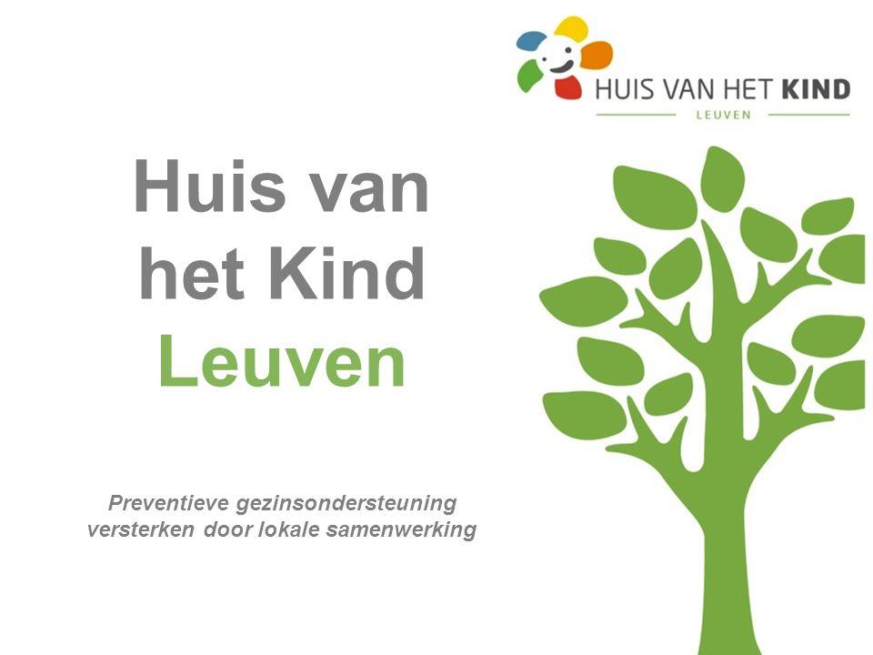 Huis van het Kind Leuven Preventieve gezinsondersteuning versterken door lokale samenwerking