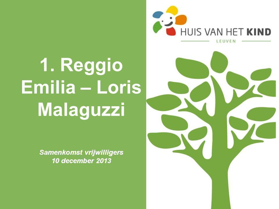 1. Reggio Emilia – Loris Malaguzzi Samenkomst vrijwilligers 10 december 2013
