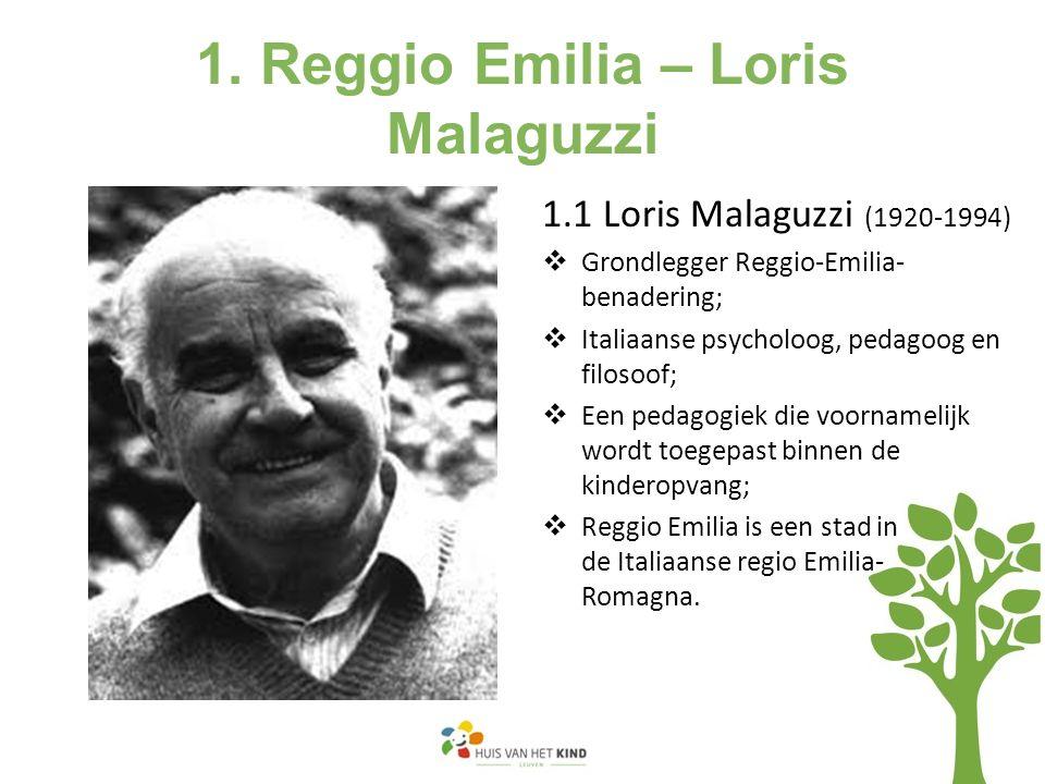 1. Reggio Emilia – Loris Malaguzzi 1.1 Loris Malaguzzi (1920-1994)  Grondlegger Reggio-Emilia- benadering;  Italiaanse psycholoog, pedagoog en filos