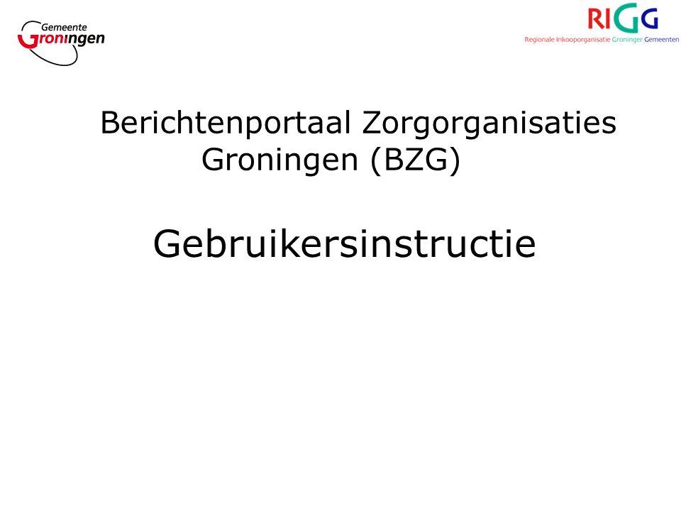 Gebruikersinstructie Berichtenportaal Zorgorganisaties Groningen (BZG)