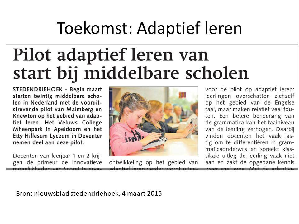 Toekomst: Adaptief leren Bron: nieuwsblad stedendriehoek, 4 maart 2015