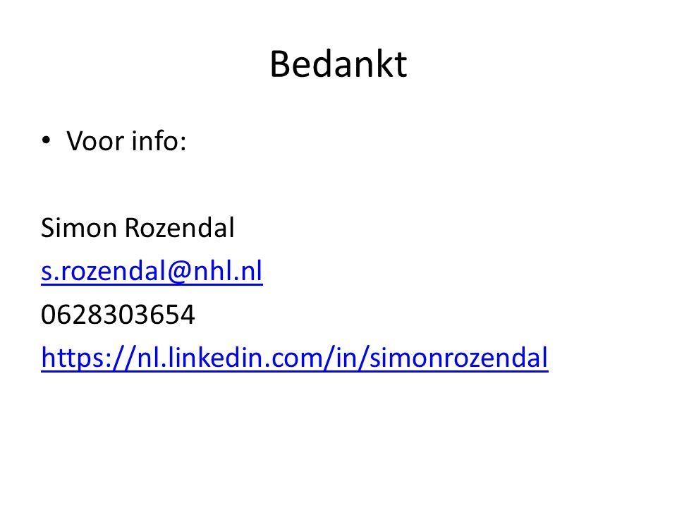 Bedankt Voor info: Simon Rozendal s.rozendal@nhl.nl 0628303654 https://nl.linkedin.com/in/simonrozendal