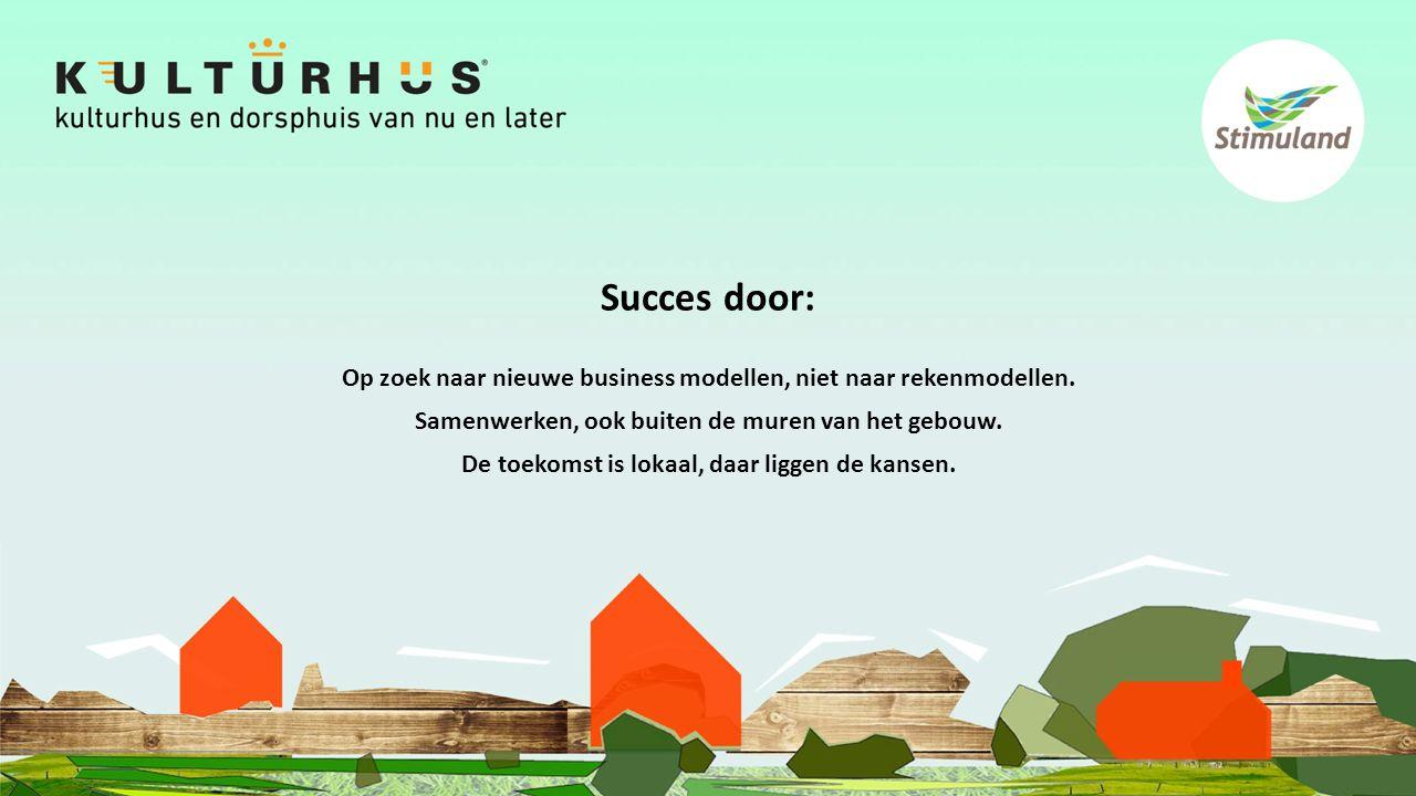Succes door: Op zoek naar nieuwe business modellen, niet naar rekenmodellen.