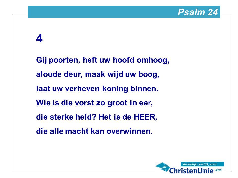 Psalm 24 1 De aarde en haar volheid zijn des HEREN koninklijk domein, de wereld en die daarin wonen.