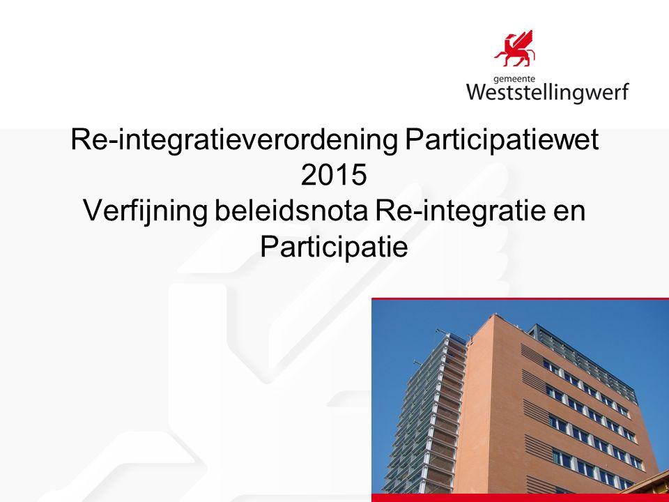Re-integratieverordening Participatiewet 2015 Verfijning beleidsnota Re-integratie en Participatie