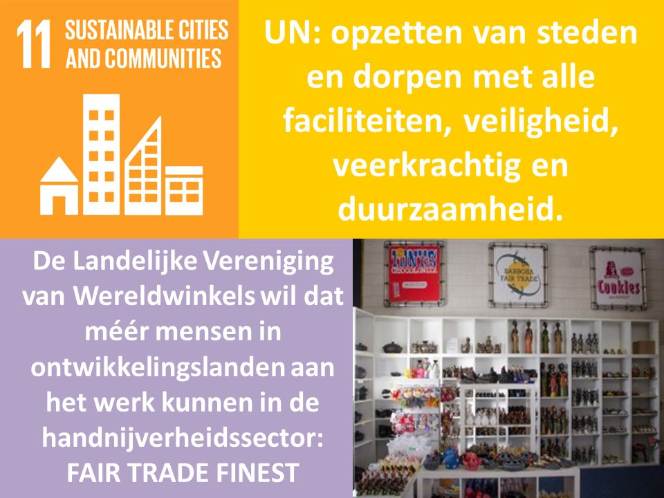 UN: opzetten van steden en dorpen met alle faciliteiten, veiligheid, veerkrachtig en duurzaamheid.