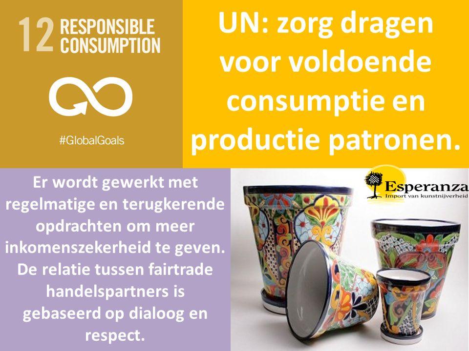 UN: zorg dragen voor voldoende consumptie en productie patronen. Er wordt gewerkt met regelmatige en terugkerende opdrachten om meer inkomenszekerheid