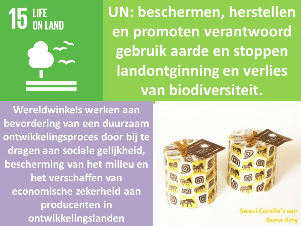 UN: beschermen, herstellen en promoten verantwoord gebruik aarde en stoppen landontginning en verlies van biodiversiteit. Wereldwinkels werken aan bev