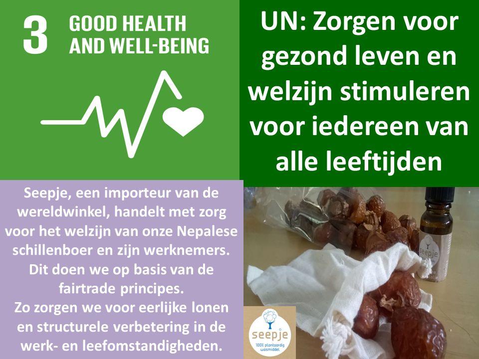 UN: Zorgen voor gezond leven en welzijn stimuleren voor iedereen van alle leeftijden Seepje, een importeur van de wereldwinkel, handelt met zorg voor