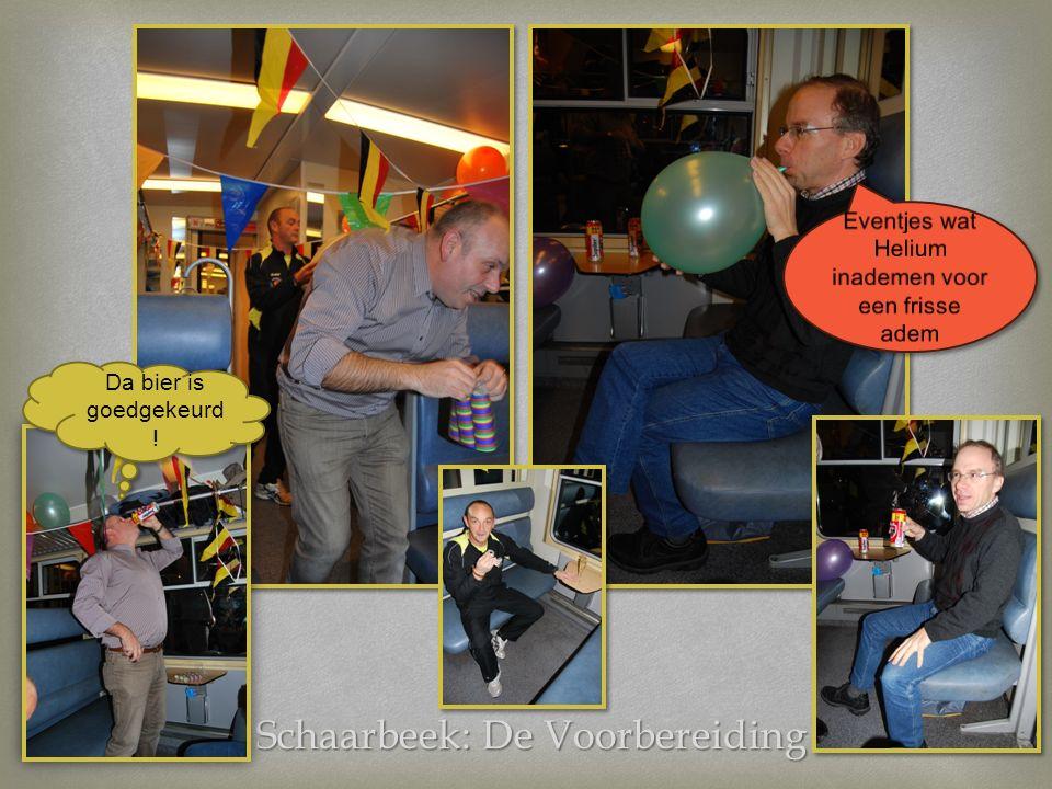 Schaarbeek: De Voorbereiding Da bier is goedgekeurd !