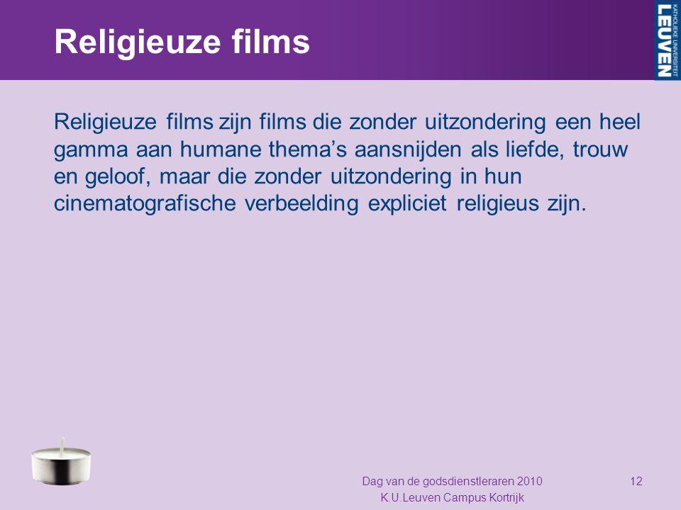 Religieuze films Religieuze films zijn films die zonder uitzondering een heel gamma aan humane thema's aansnijden als liefde, trouw en geloof, maar di