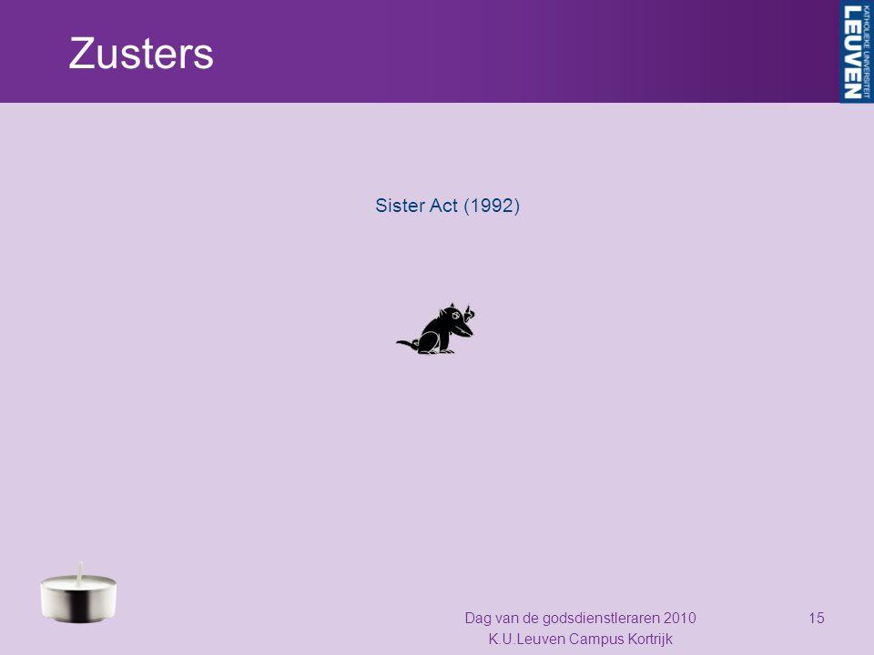 Zusters Sister Act (1992) Dag van de godsdienstleraren 2010 K.U.Leuven Campus Kortrijk 15