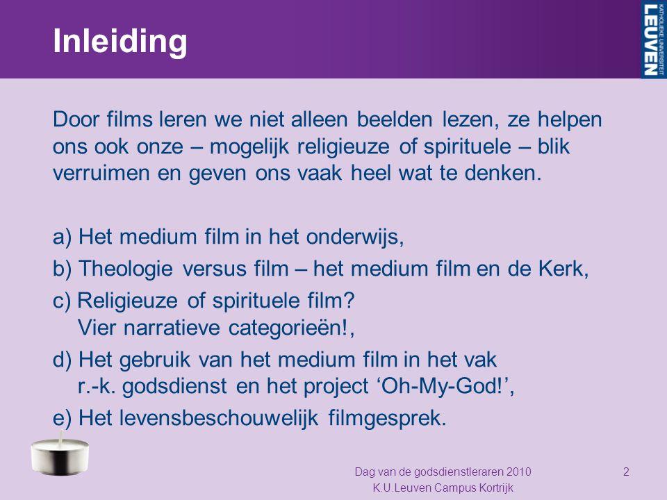 Inleiding Door films leren we niet alleen beelden lezen, ze helpen ons ook onze – mogelijk religieuze of spirituele – blik verruimen en geven ons vaak