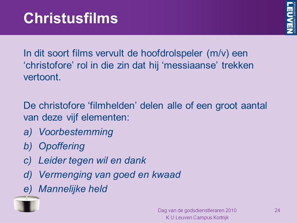 Christusfilms In dit soort films vervult de hoofdrolspeler (m/v) een 'christofore' rol in die zin dat hij 'messiaanse' trekken vertoont. De christofor