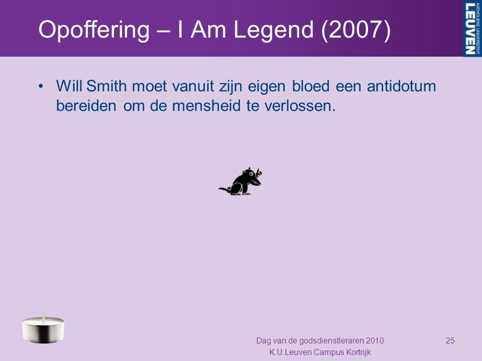 Opoffering – I Am Legend (2007) Will Smith moet vanuit zijn eigen bloed een antidotum bereiden om de mensheid te verlossen. Dag van de godsdienstlerar