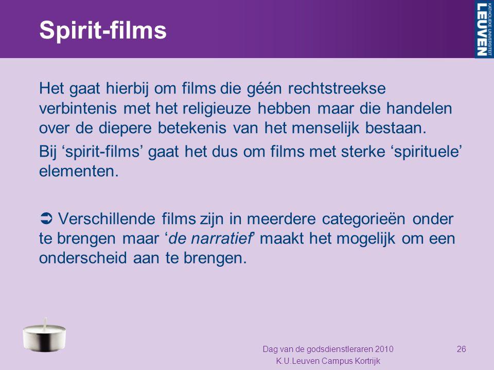 Spirit-films Het gaat hierbij om films die géén rechtstreekse verbintenis met het religieuze hebben maar die handelen over de diepere betekenis van he