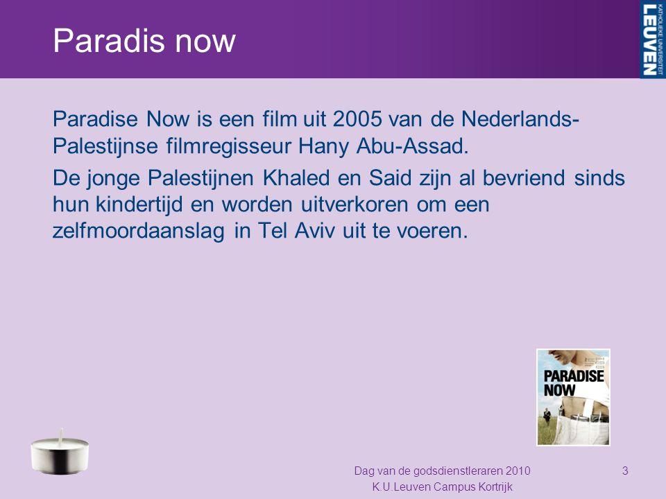 Paradis now Paradise Now is een film uit 2005 van de Nederlands- Palestijnse filmregisseur Hany Abu-Assad. De jonge Palestijnen Khaled en Said zijn al