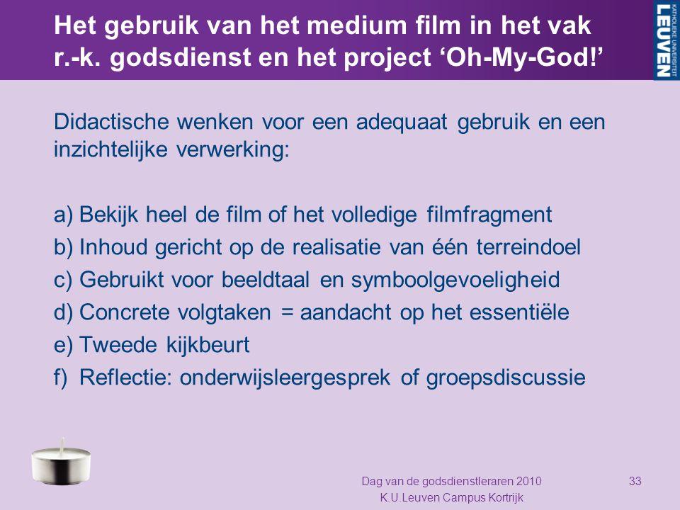 Het gebruik van het medium film in het vak r.-k. godsdienst en het project 'Oh-My-God!' Didactische wenken voor een adequaat gebruik en een inzichteli