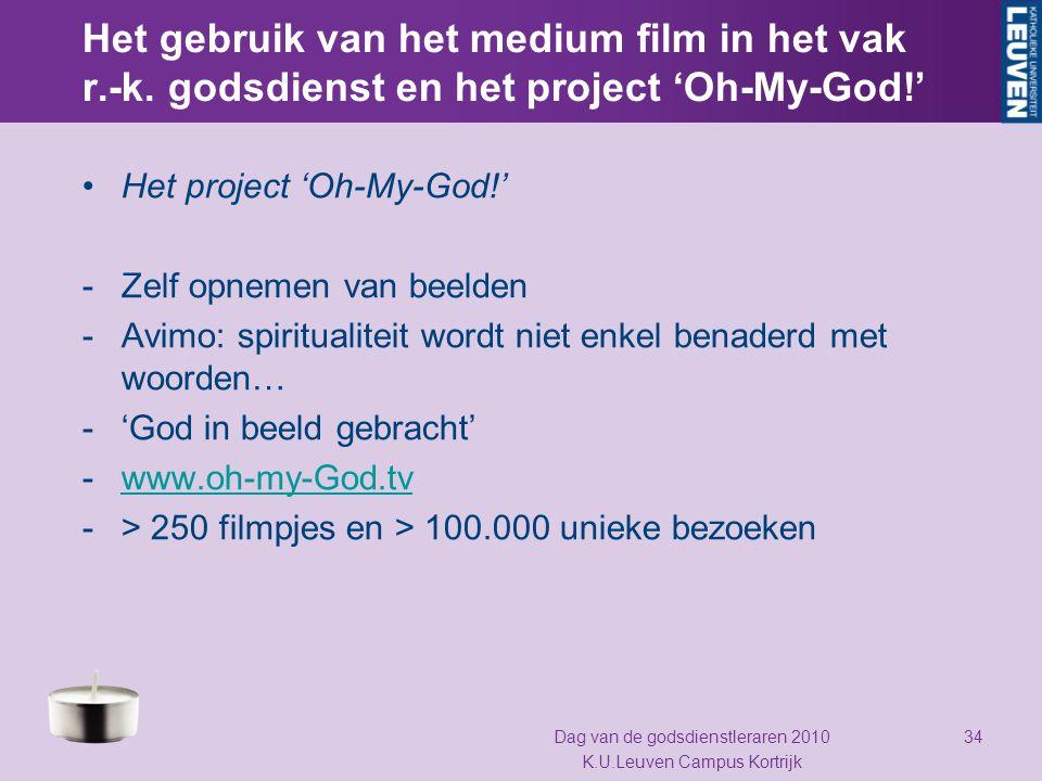 Het gebruik van het medium film in het vak r.-k. godsdienst en het project 'Oh-My-God!' Het project 'Oh-My-God!' -Zelf opnemen van beelden -Avimo: spi
