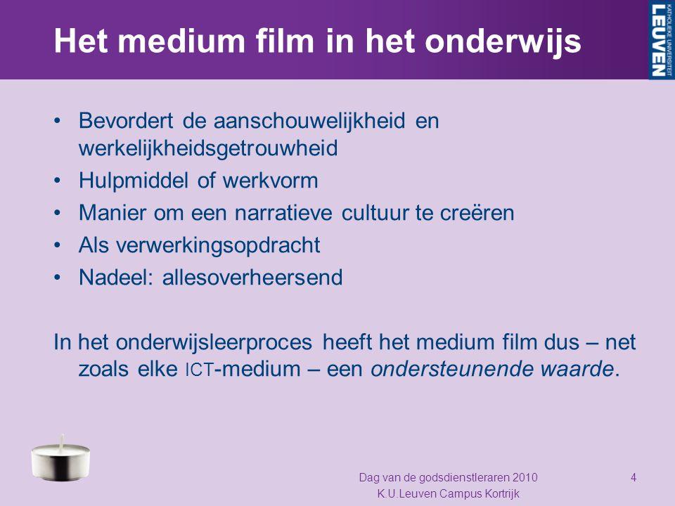 Het medium film in het onderwijs Bevordert de aanschouwelijkheid en werkelijkheidsgetrouwheid Hulpmiddel of werkvorm Manier om een narratieve cultuur