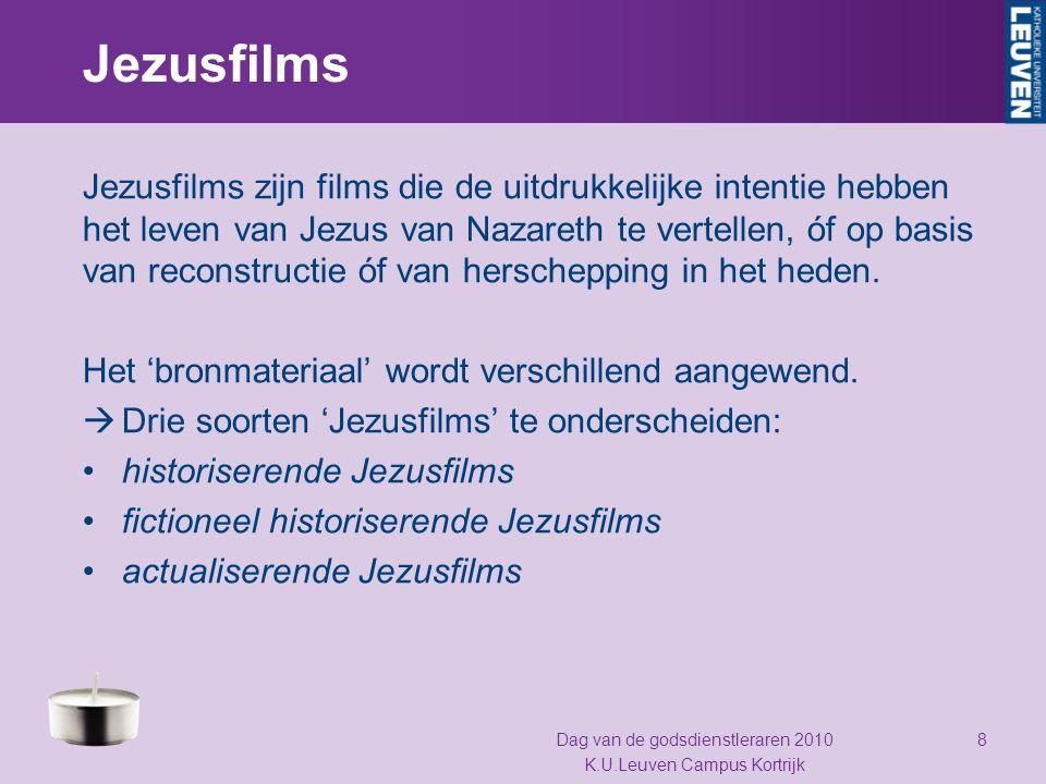 Historiserende Jezusfilms Films die de bedoeling hebben zo dicht mogelijk bij de 'historische' Jezus te blijven The Nativity Story (2006) Dag van de godsdienstleraren 2010 K.U.Leuven Campus Kortrijk 9