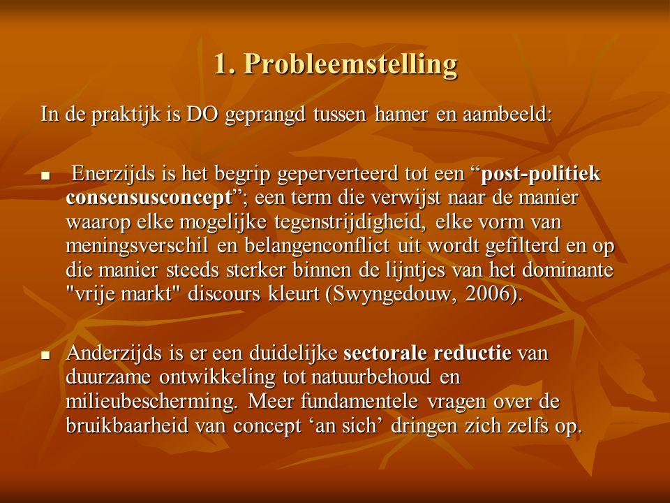"""1. Probleemstelling In de praktijk is DO geprangd tussen hamer en aambeeld: Enerzijds is het begrip geperverteerd tot een """"post-politiek consensusconc"""