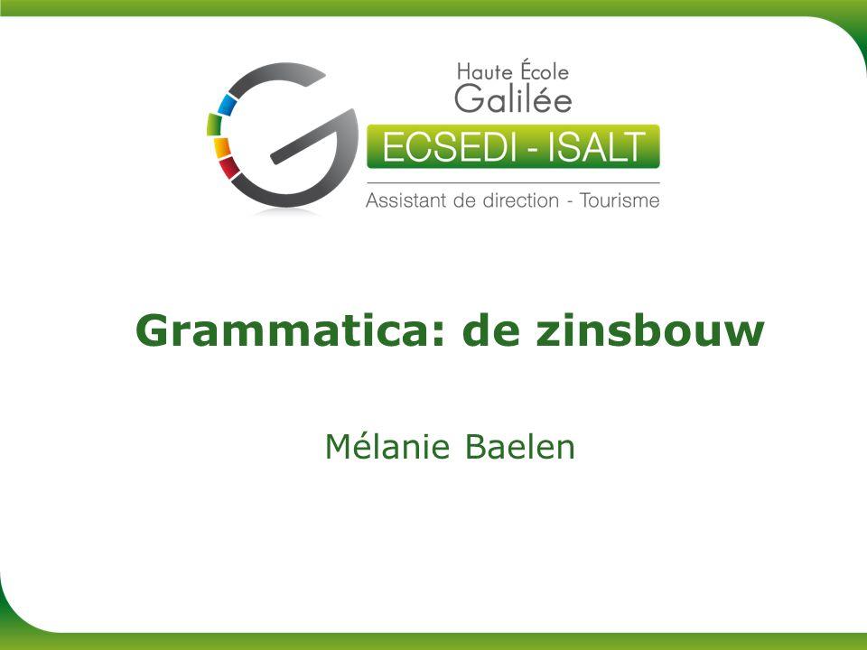 Grammatica: de zinsbouw Mélanie Baelen