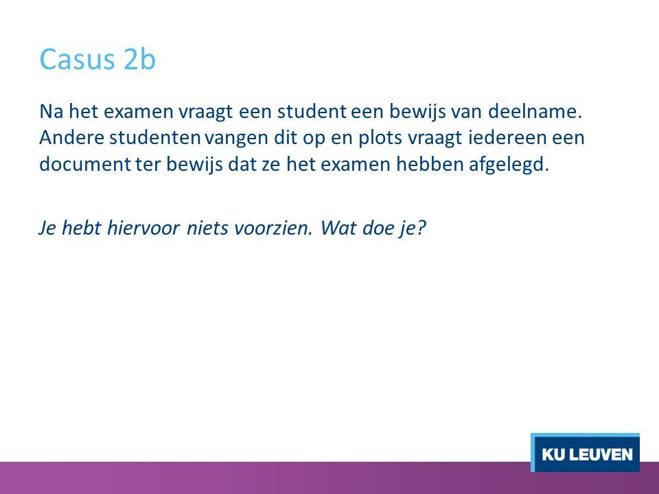 Casus 2b Na het examen vraagt een student een bewijs van deelname.