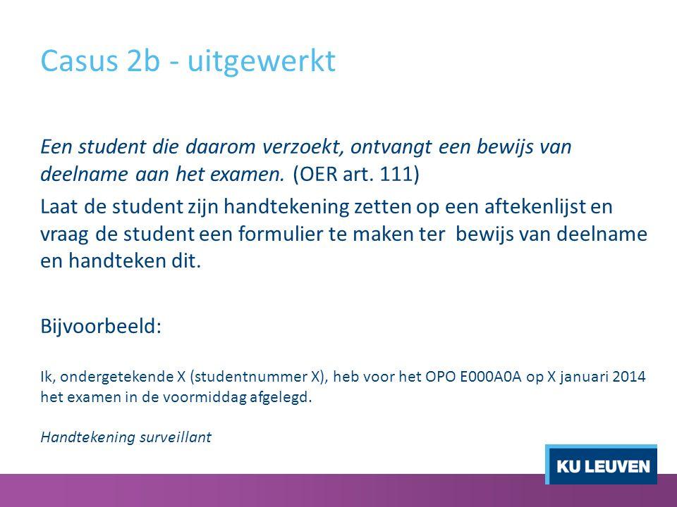Casus 2b - uitgewerkt Een student die daarom verzoekt, ontvangt een bewijs van deelname aan het examen.