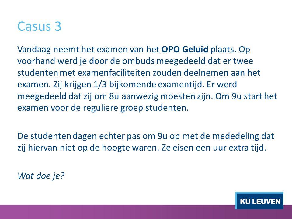 Casus 3 Vandaag neemt het examen van het OPO Geluid plaats.