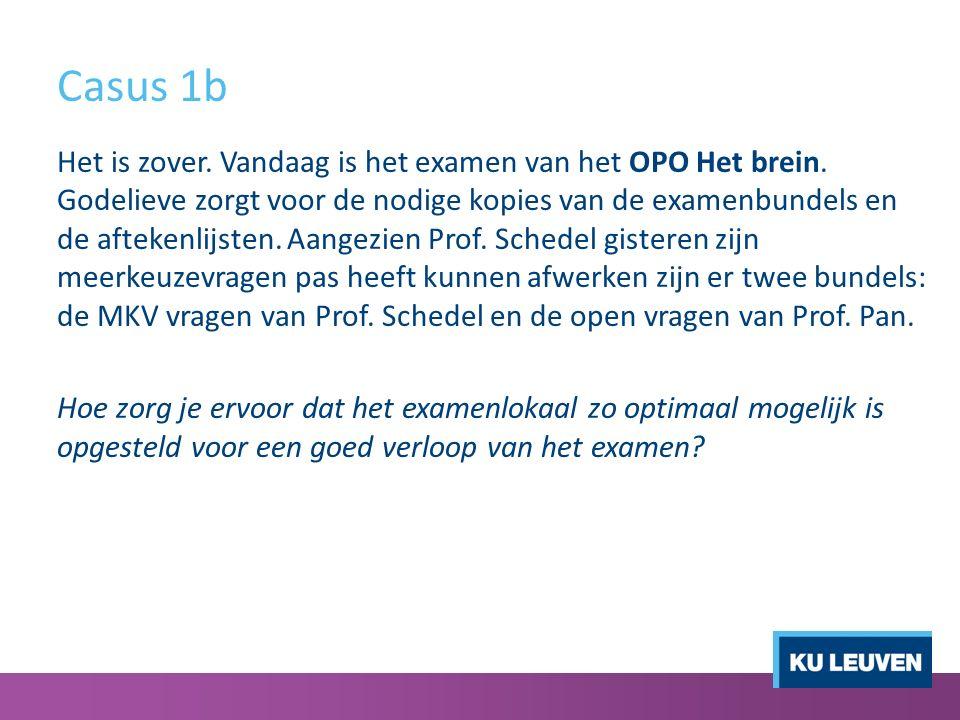 Casus 1b Het is zover. Vandaag is het examen van het OPO Het brein.