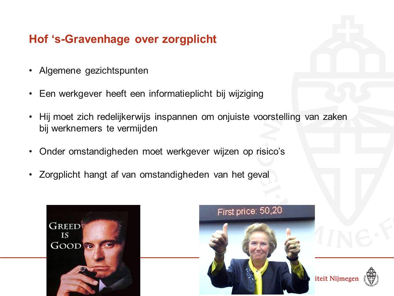 Hof 's-Gravenhage over zorgplicht Algemene gezichtspunten Een werkgever heeft een informatieplicht bij wijziging Hij moet zich redelijkerwijs inspanne