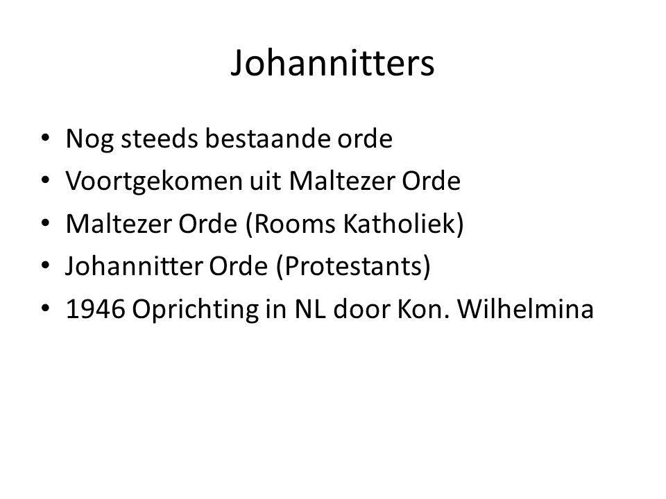 Johannitters Nog steeds bestaande orde Voortgekomen uit Maltezer Orde Maltezer Orde (Rooms Katholiek) Johannitter Orde (Protestants) 1946 Oprichting i