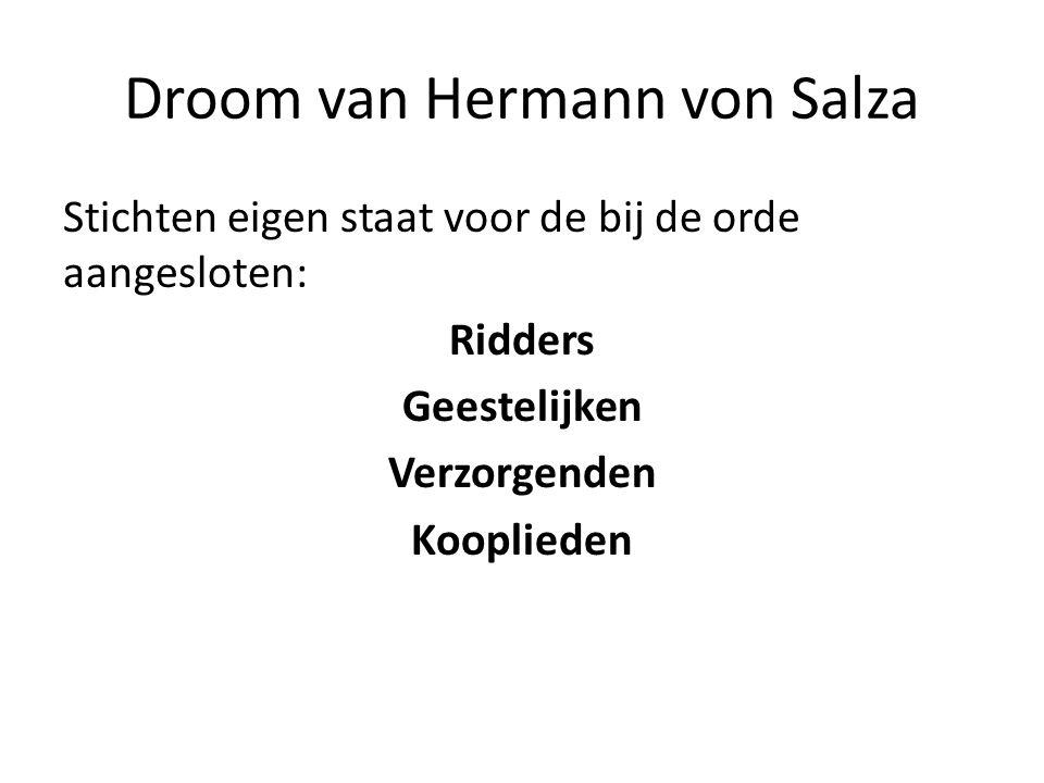 Droom van Hermann von Salza Stichten eigen staat voor de bij de orde aangesloten: Ridders Geestelijken Verzorgenden Kooplieden