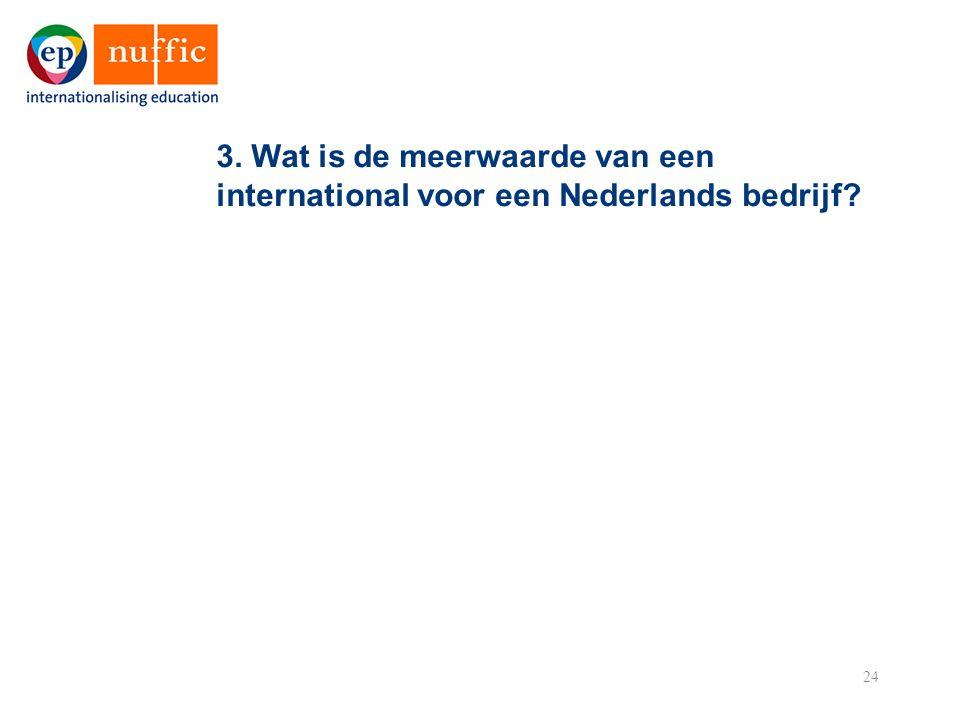 24 3. Wat is de meerwaarde van een international voor een Nederlands bedrijf?