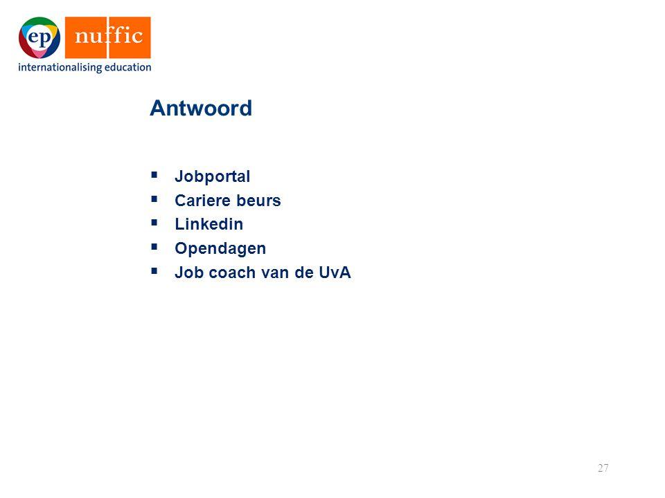 27  Jobportal  Cariere beurs  Linkedin  Opendagen  Job coach van de UvA Antwoord