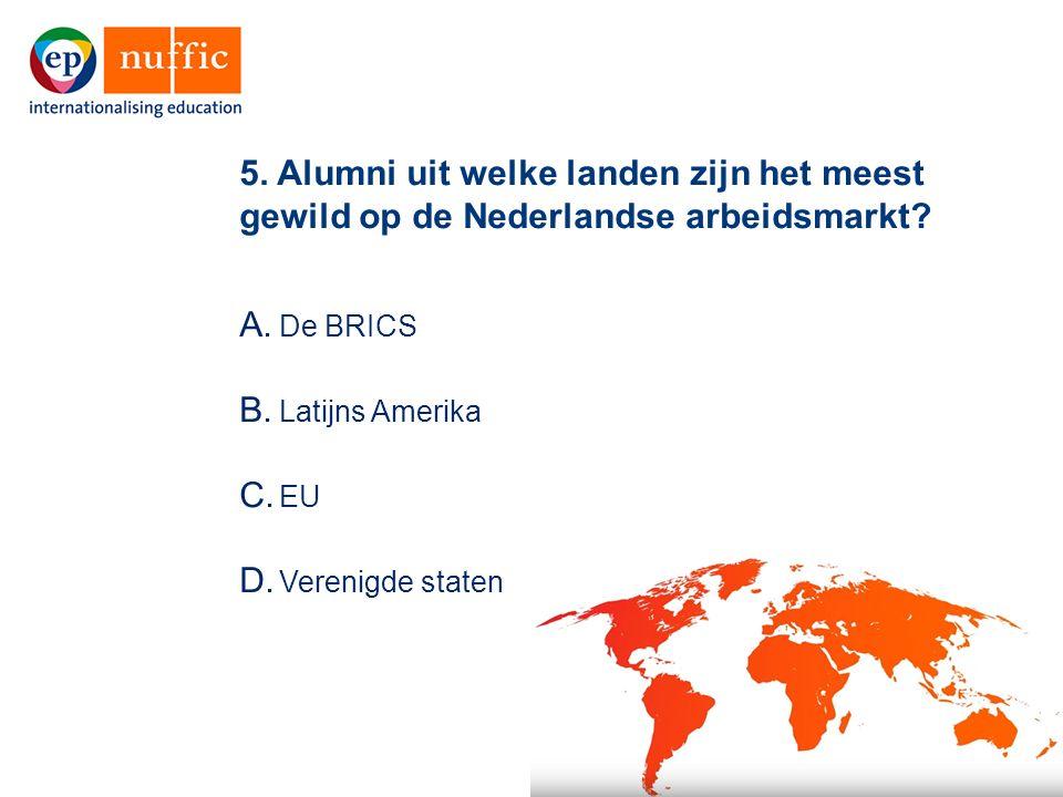 28 A. De BRICS B. Latijns Amerika C. EU D. Verenigde staten 5.