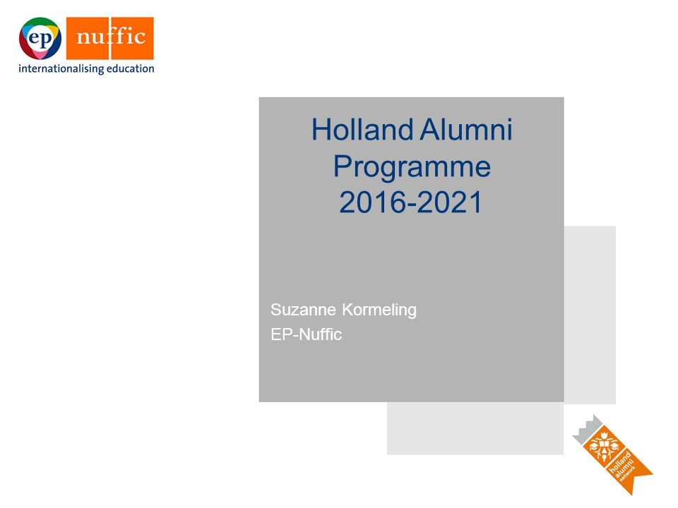 Holland Alumni Programme 2016-2021 Suzanne Kormeling EP-Nuffic
