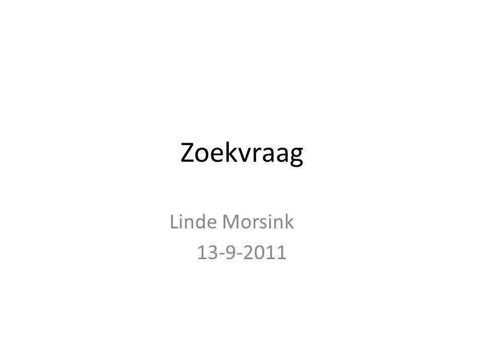 Zoekvraag Linde Morsink 13-9-2011