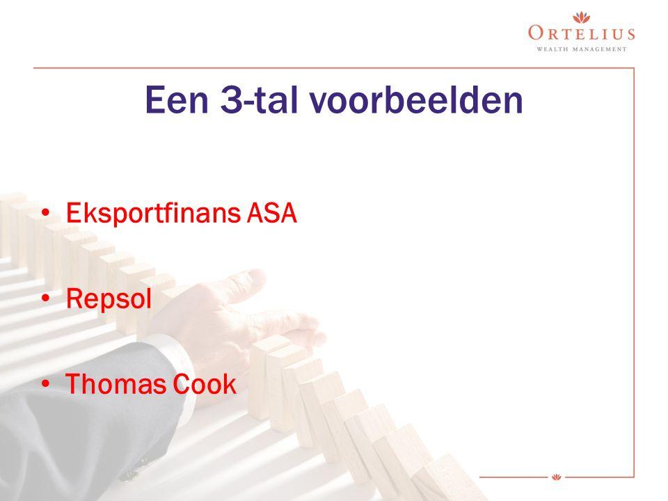 Een 3-tal voorbeelden Eksportfinans ASA Repsol Thomas Cook