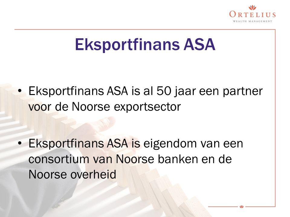 Eksportfinans ASA Eksportfinans ASA is al 50 jaar een partner voor de Noorse exportsector Eksportfinans ASA is eigendom van een consortium van Noorse