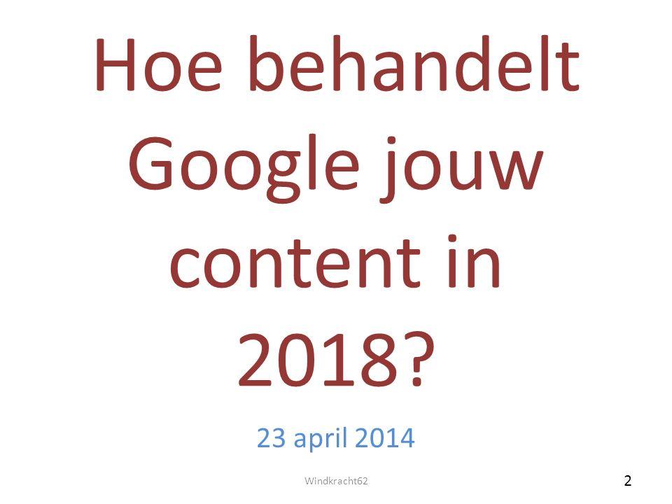 Hoe behandelt Google jouw content in 2018 23 april 2014 Windkracht62 2